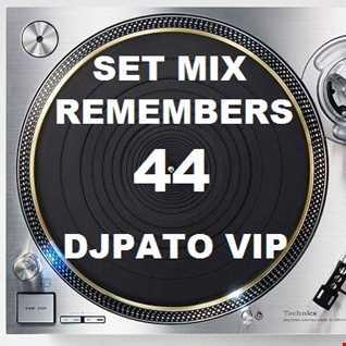 SET MIX REMEMBERS 80s (44) DJPATO VIP