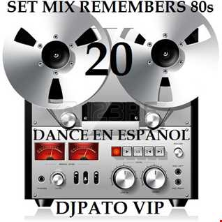 SET MIX REMEMBERS 80s 20  DJPATO VIP