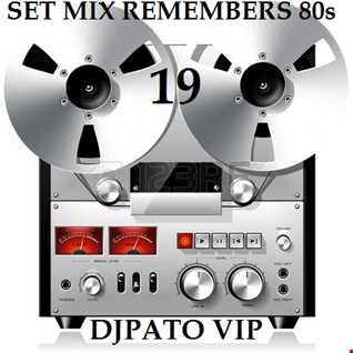 SET MIX REMEMBERS 80s 19 DJPATO VIP