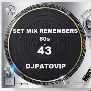 SET MIX REMEMBERS 80s (43) DJPATOVIP