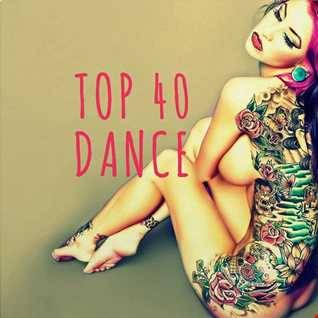 Top40 Dance Mix 2017