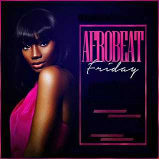 AfroBeats Friday 1