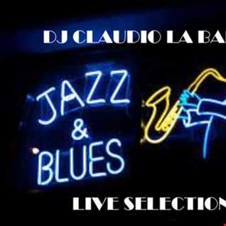 Dj Claudio La Barca - Jazz & Blues Live Selection - Oct 2016