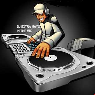 DJ EXTRA MAYO IN THE MIX