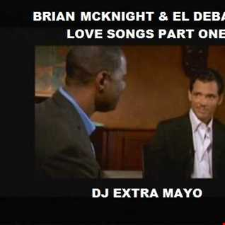 BRIAN MCKNIGHT AND EL DEBARGE LOVE SONGS PART ONE