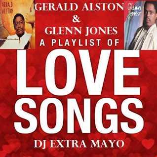 GERALD ALSTON AND GLENN JONES PLAYLIST LOVE SONGS