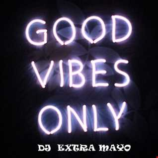 GOOD VIBES ONLY MIXTAPE!