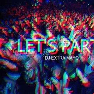 LET'S PARTY! WITH DJ EXTRA MAYO!