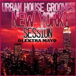 URBAN HOUSE GROOVES NEW YORK SESSION