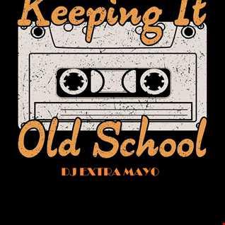 KEEPING IT OLD SCHOOL