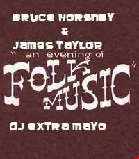 "BRUCE HORNSBY & JAMES TAYLOR ""AN EVENING OF FOLK MUSIC!"""