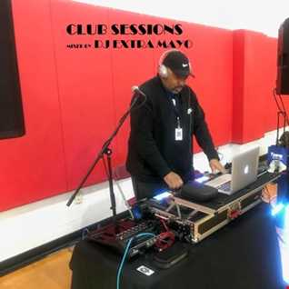 CLUB SESSIONS MIXED BY DJ EXTRA MAYO