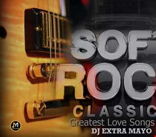 SOFT ROCK CLASSICS GREATEST LOVE SONGS EVER