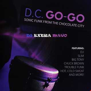 D.C. GO-GO SONIC FUNK FROM THE CHOCOLATE CITY