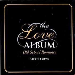 THE LOVE ALBUM OLD SCHOOL ROMANCE
