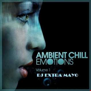 AMBIENT CHILL EMOTIONS VOLUME 1