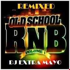REMIXED OLD SCHOOL R&B VOLUME 1