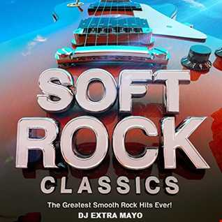 SOFT ROCK CLASSICS THE GREATEST SMOOTH ROCK HITS EVER!