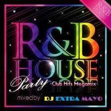 R&B HOUSE PARTY CLUB HITS MEGAMIX