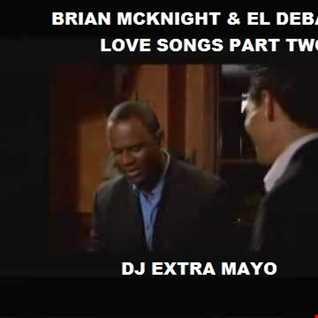BRIAN MCKNIGHT AND EL DEBARGE LOVE SONGS 2