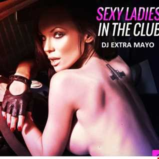 SEXY LADIES IN THE CLUB