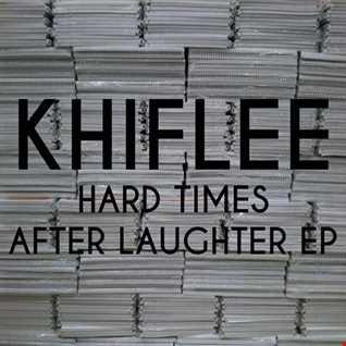 Khiflee - Hard Times Prologue