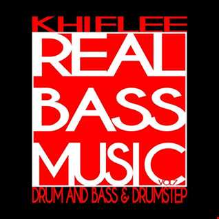 Khiflee - Real Bass Music vol 7 - Drum And Bass & Drumstep