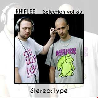Khiflee - Selection vol 35 - Stereo:Type