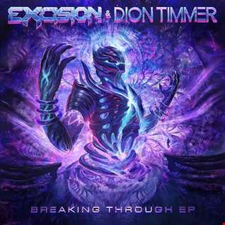 Khiflee - Excision & Dion Timmer - Breaking Through EP (Mixed)