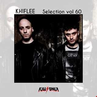 Khiflee - Selection vol 60 - KillSonik