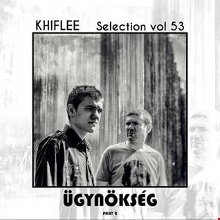 Khiflee - Selection vol 53 - Ügynökség - Part 2