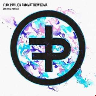 Khiflee - Flux Pavilion & Matthew Koma - Emotional (Megamix) (2016.08.29)
