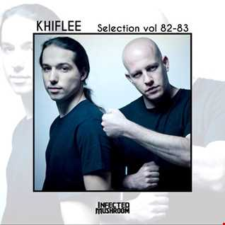 Khiflee - Selection vol 82 - Infected Mushroom - Part 1