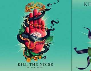 Khiflee - Kill The Noise - Occult Classic / Alt Classic (Mixed)
