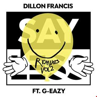 Khiflee - Dillon Francis feat G-Eazy - Say Less (Megamix Vol 2)