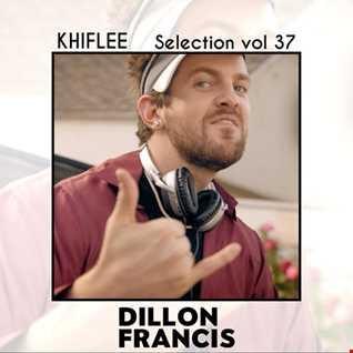 Khiflee - Selection vol 37 - Dillon Francis
