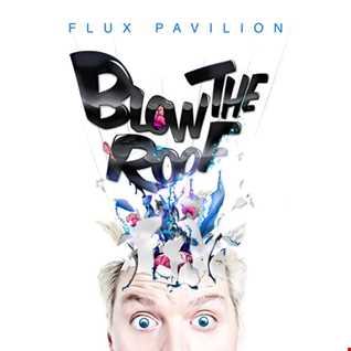 Khiflee - Flux Pavilion - Blow The Roof (Mixed) (2016.07.29)