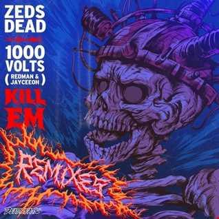 Khiflee - Zeds Dead & 1000volts - Kill Em (Megamix)