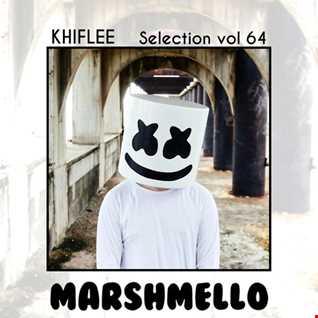 Khiflee - Selection vol 64 - Marshmello