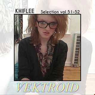Khiflee - Selection vol 51-52 - Vektroid - Part 1-2