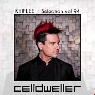 Khiflee - Selection vol 94 - Celldweller