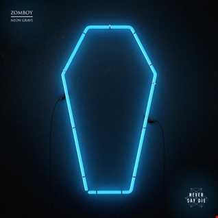 Khiflee - Zomboy - Neon Grave (Mixed) (2016.04.18)
