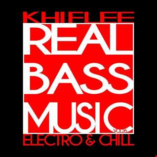 Khiflee - Real Bass Music vol 26 - Electro & Chill