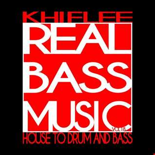 Khiflee - Real Bass Music vol 18 - House To Drum And Bass