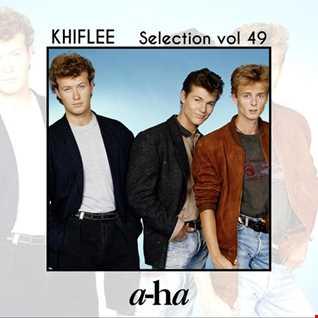 Khiflee - Selection vol 49 - A-ha