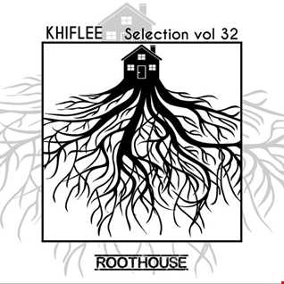 Khiflee - Selection vol 32 - Roothouse