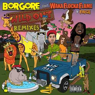 Khiflee - Borgore feat Waka Flocka Flame & Paige - Wild Out (Megamix) [2015]