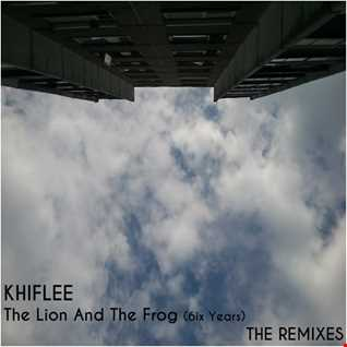 Khiflee - The Lion And The Frog (6ix Years) (Breaks VIP)