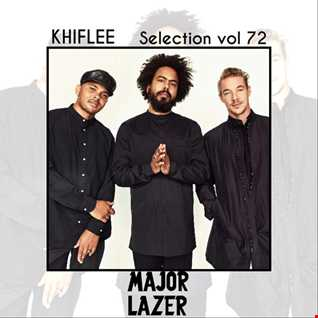 Khiflee - Selection vol 72 - Major Lazer - Part 2