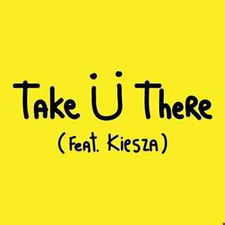 Khiflee - Jack Ü feat Kiesza - Take Ü There (Megamix) [2015]
